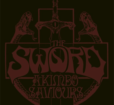 The Sword / Saviours / Akimbo